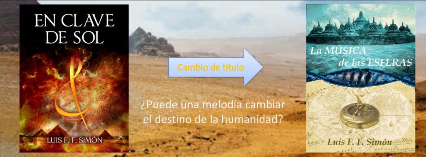 La Música de las Esferas (En Clave de Sol), una novela de Luis F. F. Simón