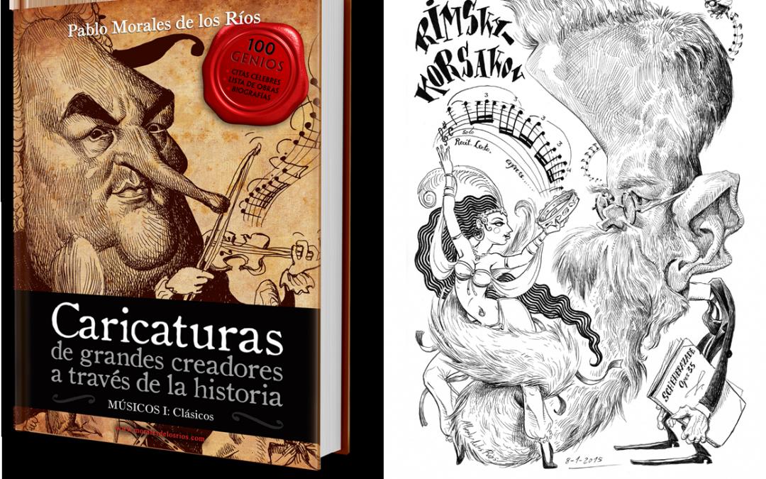 Caricaturas de grandes creadores: Músicos clásicos, un libro de Pablo Morales de los Ríos